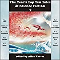 The Year's Top Ten Tales of Science Fiction 9 Audiobook by Nina Allan, Karl Bunker, Carolyn Ives Gilman, Paul McAuley, Cat Rambo, Robert Reed, Lavie Tidhar Narrated by Tom Dheere, Nancy Linari, Henrietta Meire