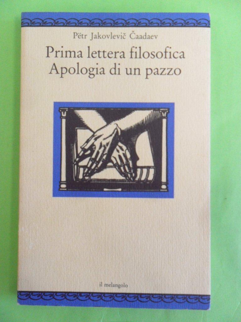 Prima lettera filosofica. Apologia di un pazzo