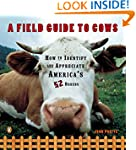 A Field Guide to Cows: How to Identif...