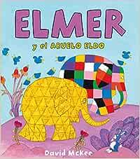Elmer y el abuelo Eldo (Elmer. Álbum ilustrado): Amazon.es