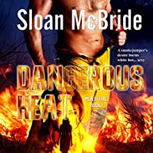 Dangerous Heat: Men of Fire Trilogy, Book 1 Audiobook by Sloan McBride Narrated by Hugh Bradley
