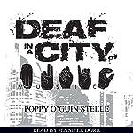 Deaf in a City of Music | Poppy O'Guin Steele