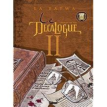 Le Décalogue - Tome 02 : La Fatwa (French Edition)