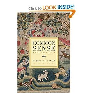 Common Sense: A Political History Sophia A. Rosenfeld