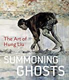 img - for Summoning Ghosts: The Art of Hung Liu book / textbook / text book