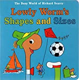 Lowly Worm's Shapes and Sizes (The Busy World of Richard Scarry)