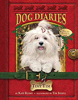 Dog Diaries #11: Tiny Tim (Dog Diaries Special Edition) by [Klimo, Kate]