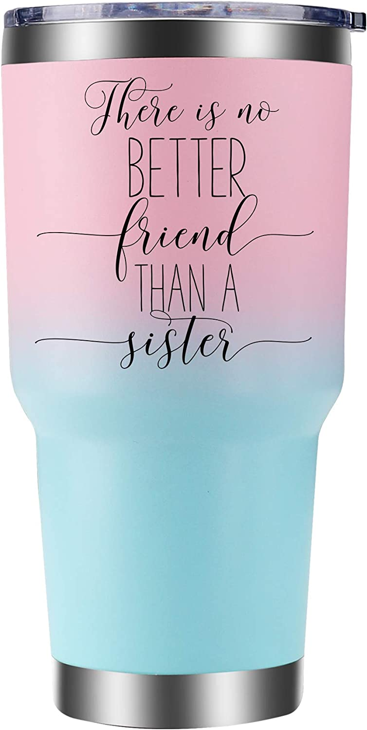 Birthday Gift For Sister - Tumbler 30oz. There is No Better Friend Than a Sister. Sister Gifts for Women's birthday or special occasion, wine or coffee mug for big Sister by Cahermore Collections.