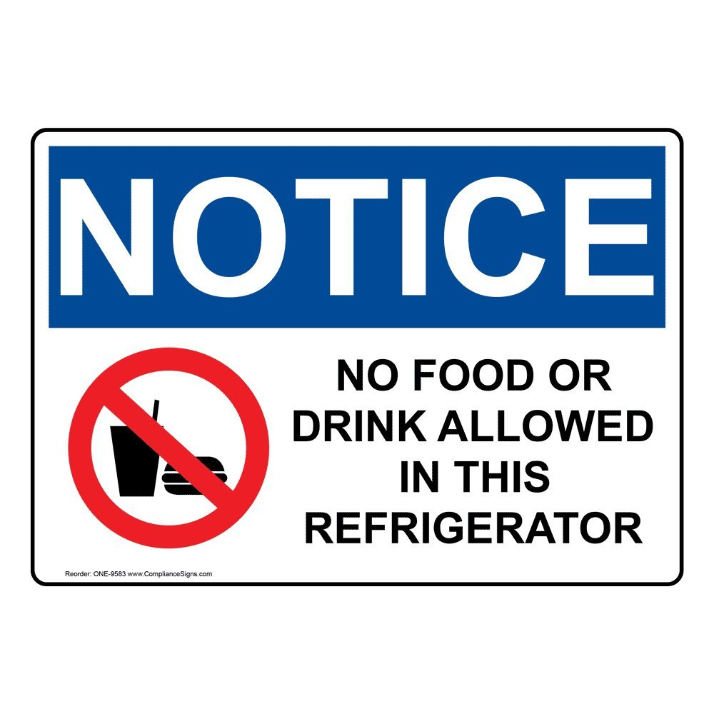 Notice No Food Or Drink Allowed in This Refrigerator OSHA Safety Sign, 7x5 in. Magnetic for Worksite by ComplianceSigns
