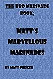 Matt's Marvellous Marinades