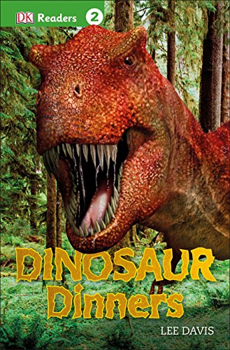 Dinners Dinosaur - DK Readers L2: Dinosaur Dinners (DK Readers Level 2)