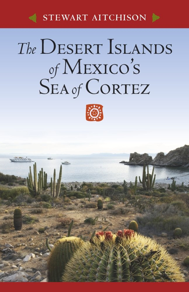 The Desert Islands of Mexico's Sea of Cortez by University of Arizona Press