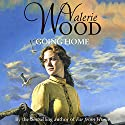 Going Home Audiobook by Val Wood Narrated by Anne Dover