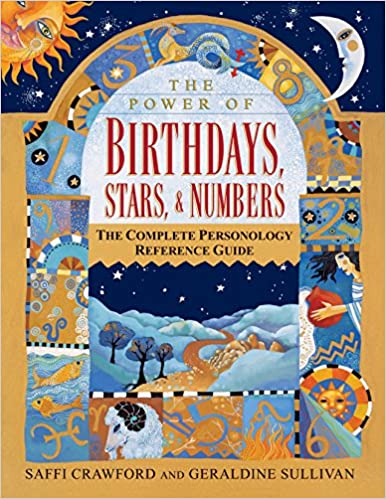 The Power of Birthdays, Stars & Numbers: The Complete Personology