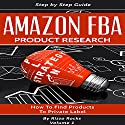 Amazon FBA: Product Research: How to Become a Successful Amazon FBA Seller Audiobook by  Rizzo Rocks Narrated by Mike Norgaard