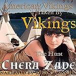 Taken by Vikings - The Hunt: American Vikings, Book 3 | Chera Zade