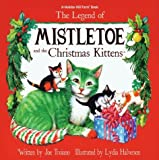 img - for The Legend of Mistletoe and the Kittens book / textbook / text book
