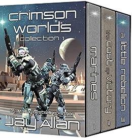 Crimson Worlds Collection I: Crimson Worlds Books 1-3 by [Allan, Jay]