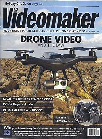Videomaker Magazine (December 2015 - Drone Video & the Law) (Aries Blackbird X10)