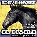 El Diablo: The Santa Rosa Saga | Steve Hayes