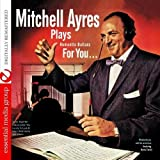 Mitchell Ayres: Mitchell Ayres Plays Romantic Ballads For You (Digitall