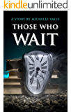 Those Who Wait
