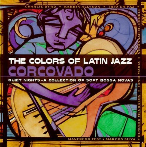 Jazz Colours - The Colours of Latin Jazz: Corcovado by Various Artists (2000-05-16)