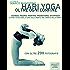 Hari Yoga. Oltre ogni confine. Lo yoga totale per la cura della mente, del corpo e dello spirito (L'Altra Medicina)