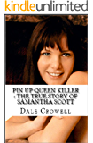 Pin Up Queen Killer : The True Story of Samantha Scott