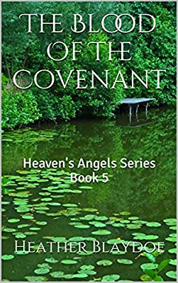The Blood Of The Covenant: Heaven's Angels Series Book 5