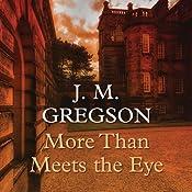 More Than Meets the Eye | J. M. Gregson