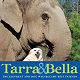 Tarra & Bella: The Elephant and Dog Who Became Best Friends by Buckley, Carol 1st (first) , 1st (first) Edition [Hardcover(2009/9/8)]