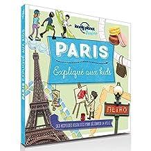 Paris expliqué aux kids: Des histoires rigolotes pour découvrir la ville