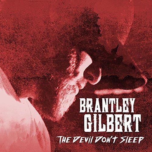 The Devil Don't Sleep (Brantley Gilbert The Devil Don T Sleep Release)