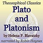 Plato and Platonism: Theosophical Classics | Helena P. Blavatsky
