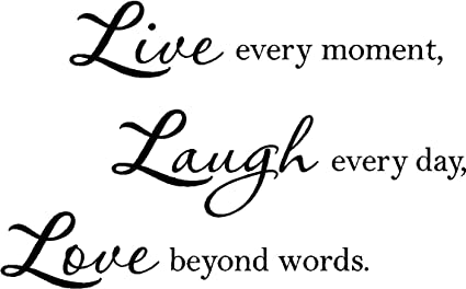 Epic Designs #2 Live Every Moment, Laugh Every Day, Love Beyond Words Wall  Sayings Vinyl Decal Art