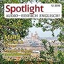 Spotlight Audio - Malta, learning in the sun. 12/2016: Englisch lernen Audio - Malta Hörbuch von  div. Gesprochen von:  div.