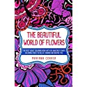 THE BEAUTIFUL WORLD Of FLOWERS: