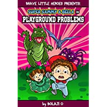 Super Sammy 2 - A Kindle Unlimited book for Kids: The Playground Problems (Early Reader Superhero Fiction - Kids Read Along Books) (Early Reader Superhero Fiction Series)