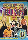 Desperados Del Ring: Volume 1