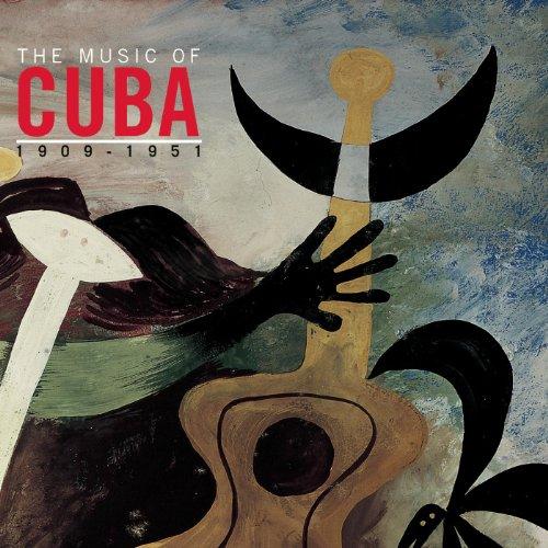 ... The Music Of Cuba 1909-1951