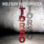 Torso | Wolfram Fleischhauer