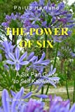 download ebook the power of six: a six part guide to self knowledge by philip harland (2012-05-17) pdf epub