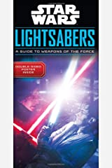 Star Wars Lightsabers: A Guide to Weapons of the Force Hardcover