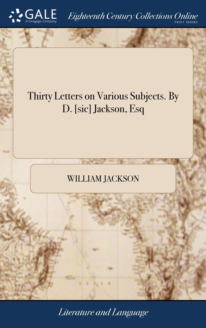 Thirty Letters on Various Subjects. by D. [sic] Jackson, Esq pdf