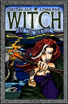 Witch on the Water (Rowan of the Wood Book 2) by [Rose, Christine, Rose, Ethan]