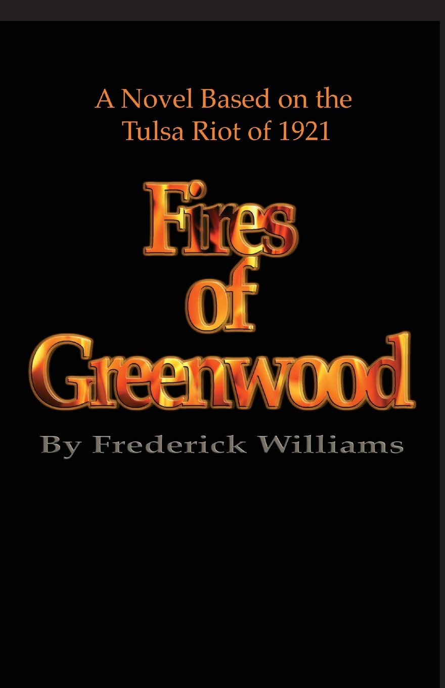 The Fires of Greenwood: The Tulsa Riot of 1921, a Novel ebook
