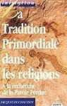 La tradition primordiale dans les religions par Duchaussoy