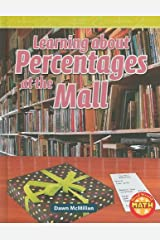 Learning About Percentages at the Mall (Real World Math, Level 5) Library Binding
