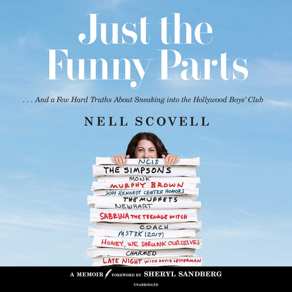Just the Funny Parts:  And a Few Hard Truths About Sneaking Into the Hollywood Boys' Club